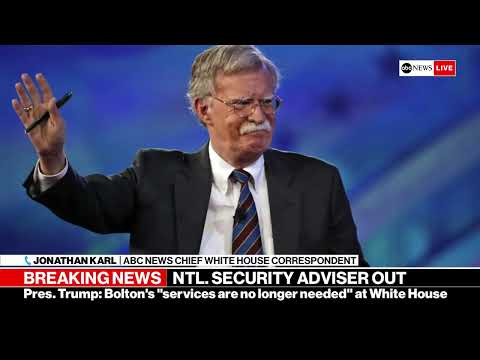 breaking news trump fires national security adviser john bolton abc news