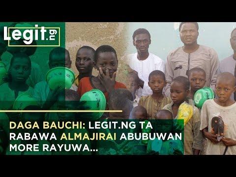 Daga Bauchi: Legit.ng ta rabawa almajirai kayayyakin more rayuwa