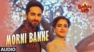 Morni Banke Audio | Badhaai Ho | Guru Randhawa |Tanishk Bagchi | Neha Kakkar | Ayushmann K, Sanya M
