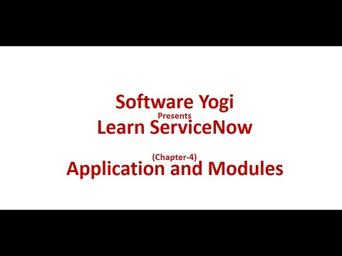 ServiceNow Chapter-4  - ServiceNow Applications and Modules
