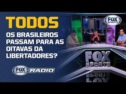 TODOS OS BRASILEIROS PASSAM PARA AS OITAVAS DA LIBERTADORES?
