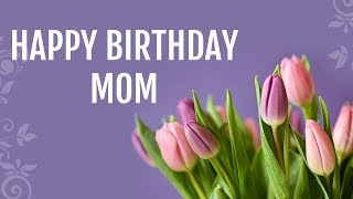 Birthday Wishes For Mom From Daughter, Ecard, Messages, Greetings, SMS