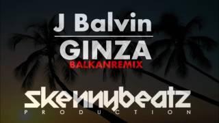 J Balvin   Ginza !BALKAN REMIX! prod  Music Balkan Tube