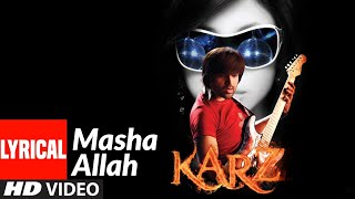Lyrical : Masha Allah | Karzzzz | Himesh Reshammiya - Download this Video in MP3, M4A, WEBM, MP4, 3GP