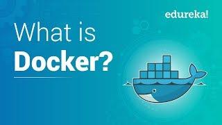 What is Docker | Docker Tutorial for Beginners | Docker Container | DevOps Tools | Edureka