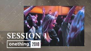 Onething 2018 - Session 1
