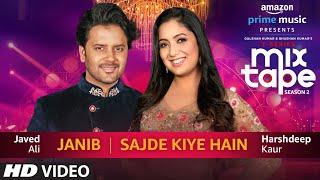 Janib/Sajde Kiye Hain | Harshdeep Kaur & Javed Ali | T