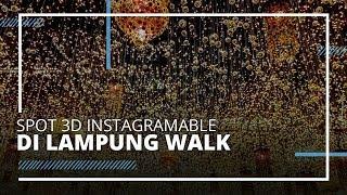 VIDEO TRAVEL | Spot Instagramable di Lampung Walk, Tempat Selfie Keren Wajib Dikunjungi