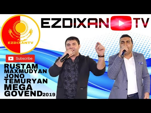 RUSTAM MAXMUDYAN JONO TEMURYAN MEGA GOVEND /2019/ PART 1 EZDIXANTV