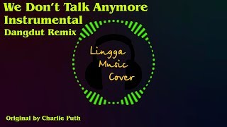 We Don't Talk Anymore (Dangdut Remix) (Instrumental Cover)