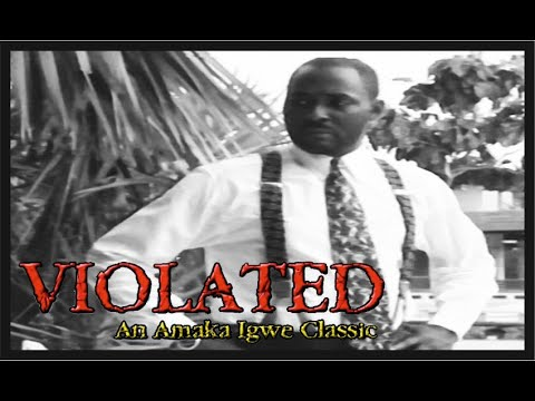 Violated: Nollywood Classic Movie_Episode 11