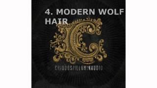 Chiodos - #4 Modern Wolf Hair - Illuminaudio (2010)
