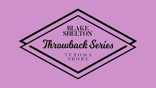 Blake Shelton - I Lived It (Texoma Shore Throwback Series)