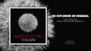 Amor Electro - No Esplendor Do Vendaval (Audio)