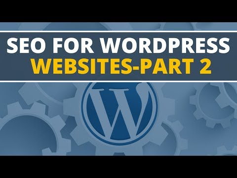 Learn SEO For Wordpress Websites | Part 2 | Content Optimization \u0026 SEO Tools \u0026 Strategies