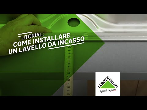 Come installare un lavello da incasso - tutorial Leroy Merlin