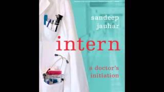Intern by Sandeep Jauhar--Audiobook Excerpt