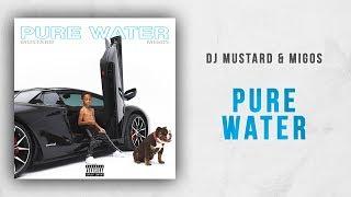 DJ Mustard & Migos   Pure Water (Perfect Ten)