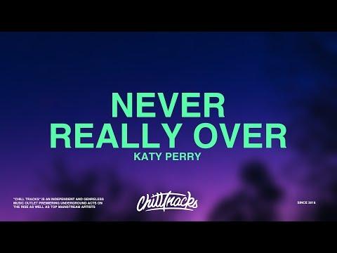 Katy Perry – Never Really Over (Lyrics)