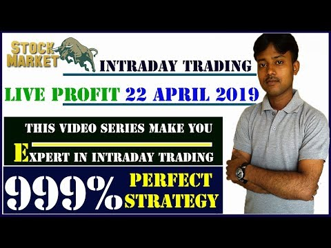 Intraday Trading Live Profit With Perfect Strategy 22 April 2019