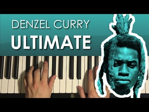 How To Play - Denzel Curry - Ultimate (PIANO TUTORIAL LESSON)