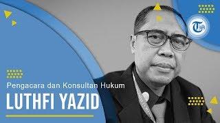 Profil Luthfi Yazid - Pengacara dan Konsultan Hukum