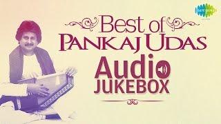 Best Of Pankaj Udas   Ghazal Hits   Audio Jukebox