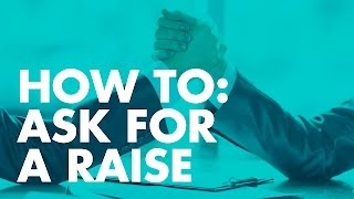 How to: Ask For A Raise
