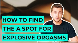 How to Find the Female A-Spot? Best Way to Bring Explosive Vaginal Orgasms.