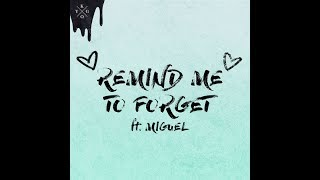 Kygo & Miguel   Remind Me To Forget [ Remix ] || Replay 1 Hour