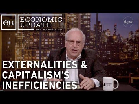 Economic Update: Externalities & Capitalism's Inefficiencies