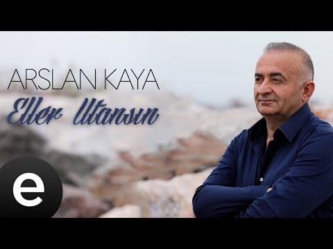 Arslan Kaya - Eller Utansın - (Official Audio) Sözleri