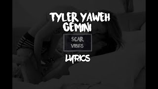 Tyla Yaweh   Gemini (Lyrics)