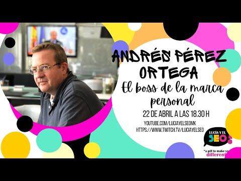 Directa/mente Lucía y el SEO #13: Andrés Pérez Ortega, sinónimo de Marca Personal