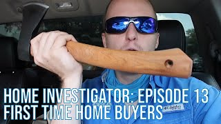Home Investigator: Episode 13 - First Time Home Buyers