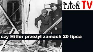 Czy Hitler zginął w zamachu 20 Lipca 1944 roku ?- Piton.TV