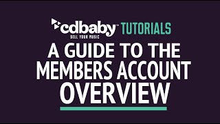 A Guide to Your Member's Account Overview - CD Baby Tutorials