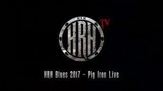 HRH TV – Pig Iron Live @ HRH Blues III