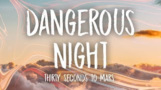 Thirty Seconds to Mars – Dangerous Night (Lyrics)