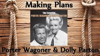 Porter Wagoner & Dolly Parton - Making Plans
