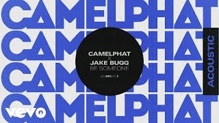CamelPhat, Jake Bugg   Be Someone (Acoustic) [Audio]