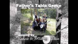 Robert and Alice Newton - Father's Table Grace