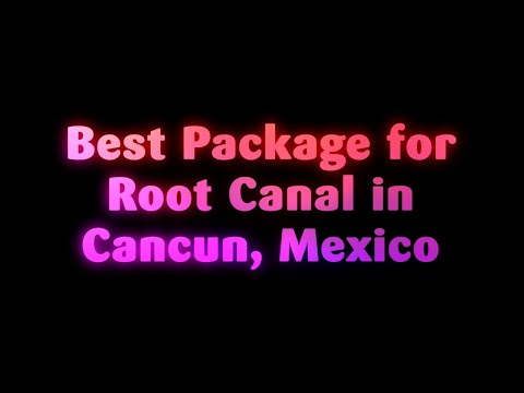 Best-Package-for-Root-Canal-in-Cancun-Mexico