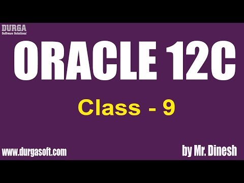 ORACLE 12C Online Training || Class - 9|| by Dinesh - YouTube