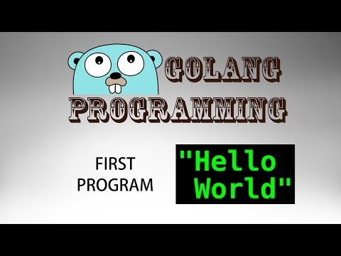 Go Programming (golang) – 01: Hello, World!