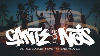 Vintage Culture, KVSH, Breno Miranda - Cante por Nós