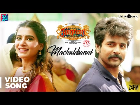 Seemaraja Machakkanni Video Song Sivakarthikeyan Samantha Ponram D Imman 24am Studios