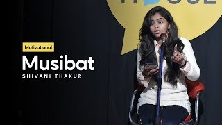 Musibat by Shivani Thakur | Motivational | The Social House Poetry | Whatashort