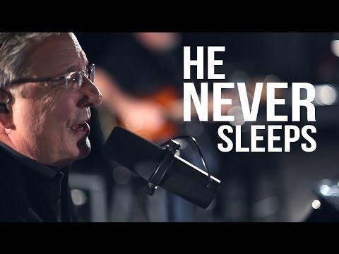 He Never Sleeps