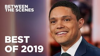 Best of Between the Scenes 2019 | The Daily Show
